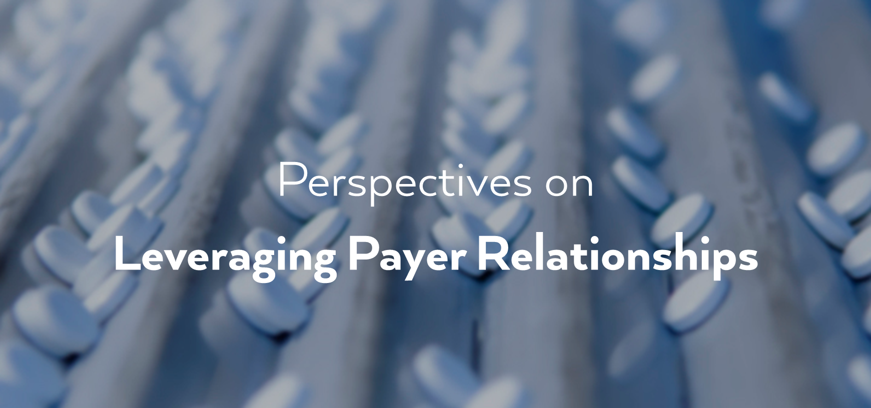 perspectives-leveraging-payer-relationships.png